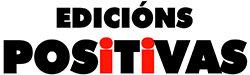 EDICIÓNS POSITIVAS – Galicia