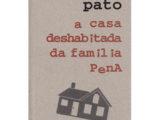 A CASA DESHABITADA DA FAMILIA PENA