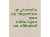 UNICORNIO DE CENORIAS QUE CABALGAS OS SÁBADOS